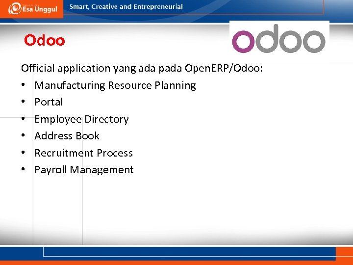 Odoo Official application yang ada pada Open. ERP/Odoo: • Manufacturing Resource Planning • Portal