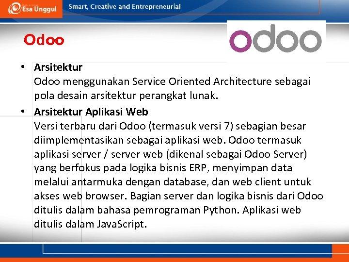 Odoo • Arsitektur Odoo menggunakan Service Oriented Architecture sebagai pola desain arsitektur perangkat lunak.
