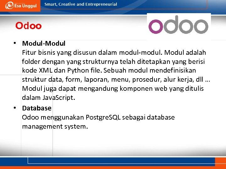 Odoo • Modul-Modul Fitur bisnis yang disusun dalam modul-modul. Modul adalah folder dengan yang