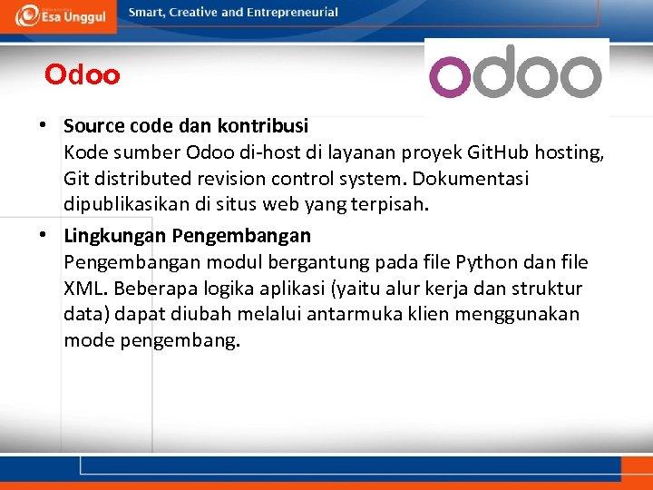 Odoo • Source code dan kontribusi Kode sumber Odoo di-host di layanan proyek Git.