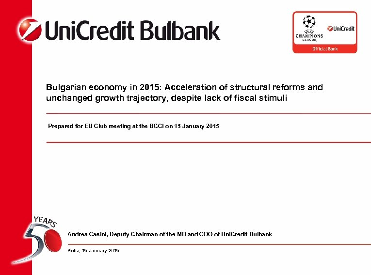 Bulgarian economy in 2015: Acceleration of structural reforms and unchanged growth trajectory, despite lack