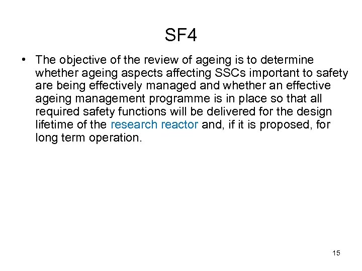 SF 4 • The objective of the review of ageing is to determine whether