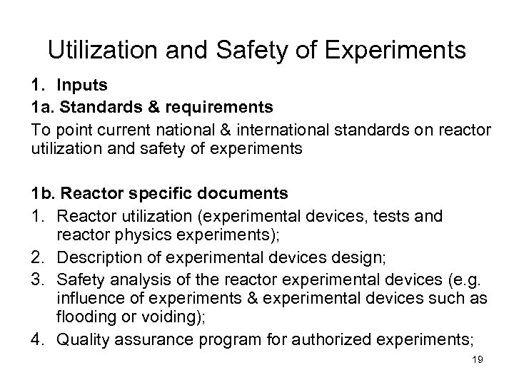 Utilization and Safety of Experiments 1. Inputs 1 a. Standards & requirements To point