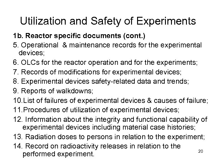 Utilization and Safety of Experiments 1 b. Reactor specific documents (cont. ) 5. Operational