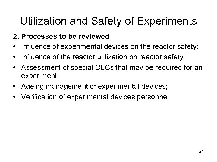 Utilization and Safety of Experiments 2. Processes to be reviewed • Influence of experimental