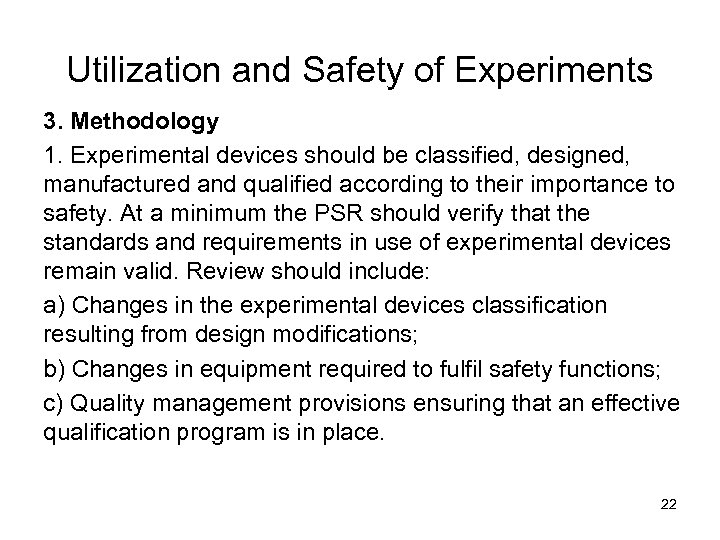 Utilization and Safety of Experiments 3. Methodology 1. Experimental devices should be classified, designed,