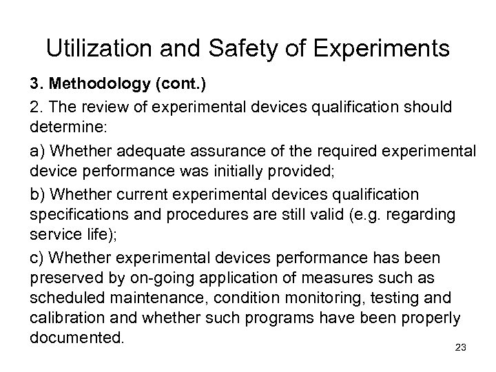 Utilization and Safety of Experiments 3. Methodology (cont. ) 2. The review of experimental