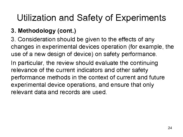 Utilization and Safety of Experiments 3. Methodology (cont. ) 3. Consideration should be given