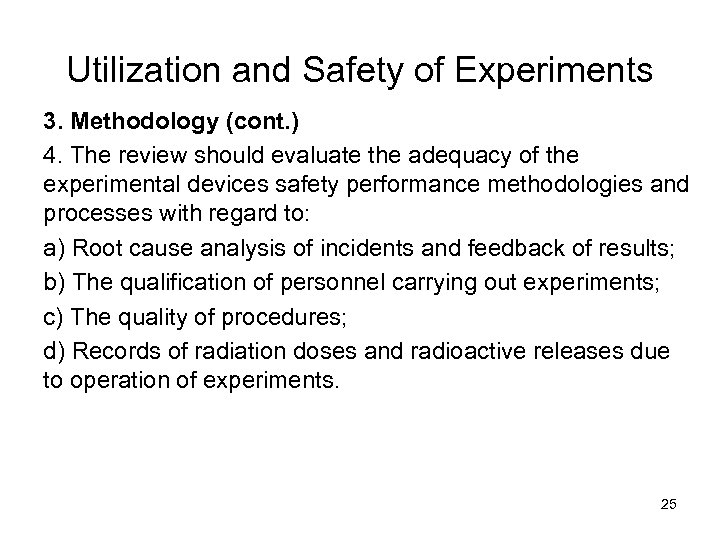 Utilization and Safety of Experiments 3. Methodology (cont. ) 4. The review should evaluate