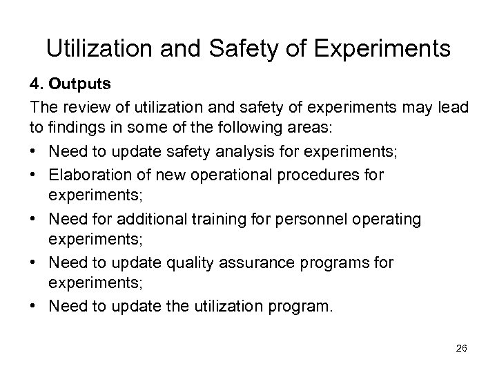 Utilization and Safety of Experiments 4. Outputs The review of utilization and safety of