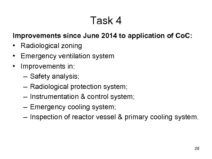 Task 4 Improvements since June 2014 to application of Co. C: • Radiological zoning