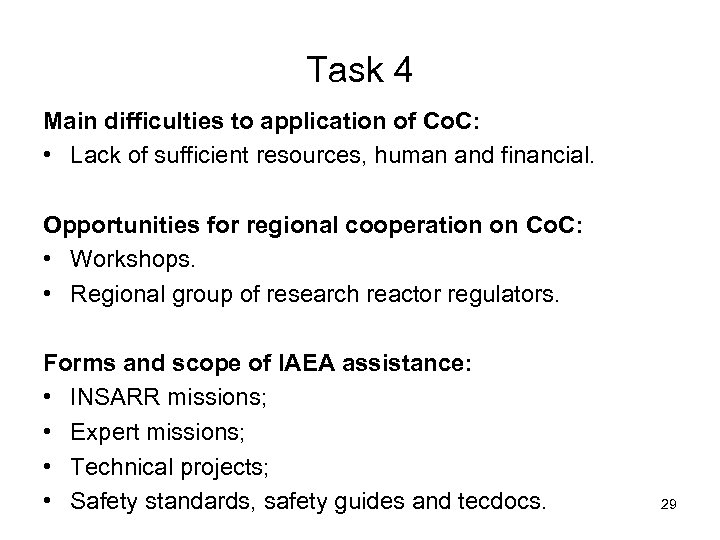 Task 4 Main difficulties to application of Co. C: • Lack of sufficient resources,