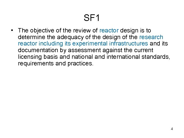 SF 1 • The objective of the review of reactor design is to determine