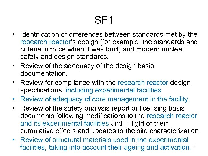 SF 1 • Identification of differences between standards met by the research reactor's design