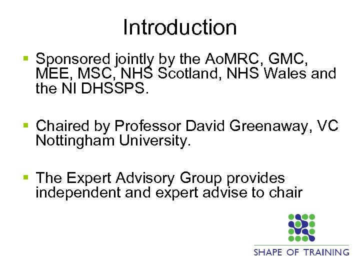 Introduction § Sponsored jointly by the Ao. MRC, GMC, MEE, MSC, NHS Scotland, NHS