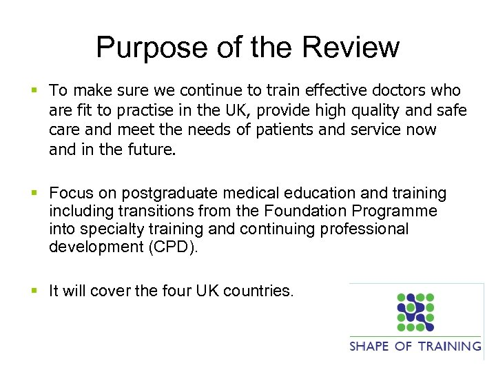 Purpose of the Review § To make sure we continue to train effective doctors