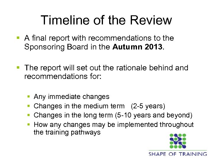 Timeline of the Review § A final report with recommendations to the Sponsoring Board