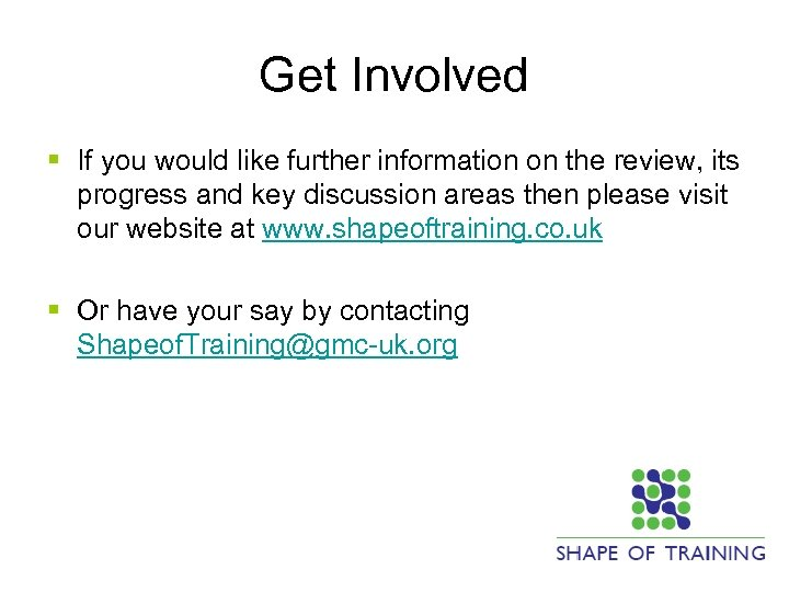 Get Involved § If you would like further information on the review, its progress