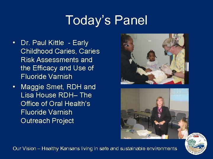 Today's Panel • Dr. Paul Kittle - Early Childhood Caries, Caries Risk Assessments and