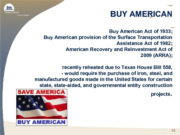 BUY AMERICAN Buy American Act of 1933; Buy American provision of the Surface Transportation