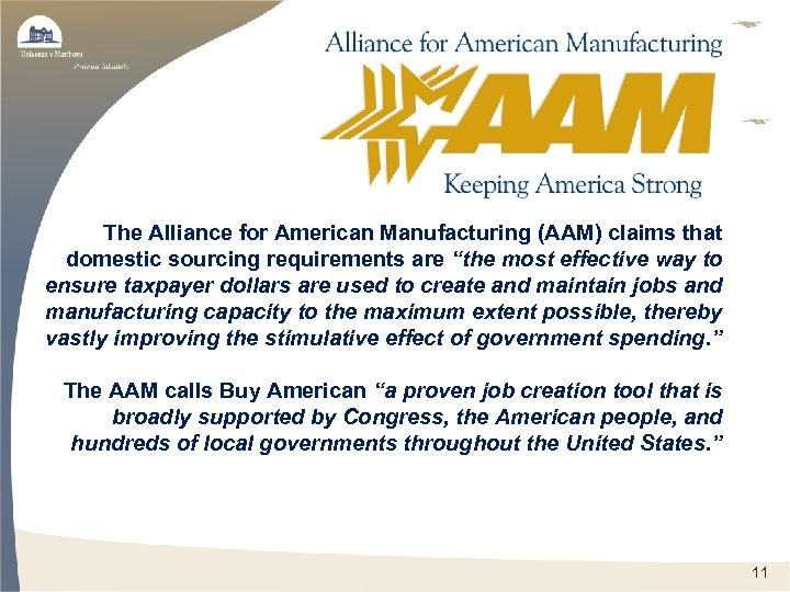 """The Alliance for American Manufacturing (AAM) claims that domestic sourcing requirements are """"the most"""