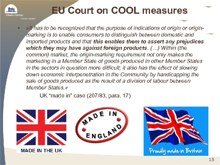 EU Court on COOL measures • » It has to be recognized that the
