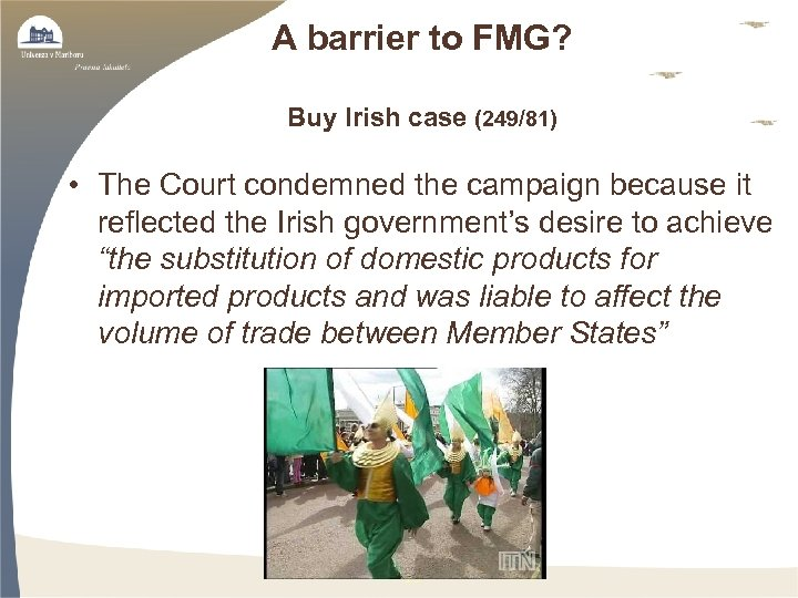 A barrier to FMG? Buy Irish case (249/81) • The Court condemned the campaign