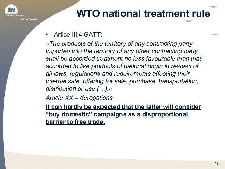 WTO national treatment rule • Artice III: 4 GATT: » The products of the