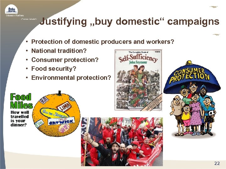 """Justifying """"buy domestic"""" campaigns • • • Protection of domestic producers and workers? National"""