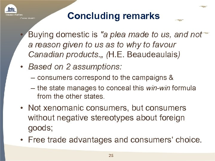 Concluding remarks • Buying domestic is