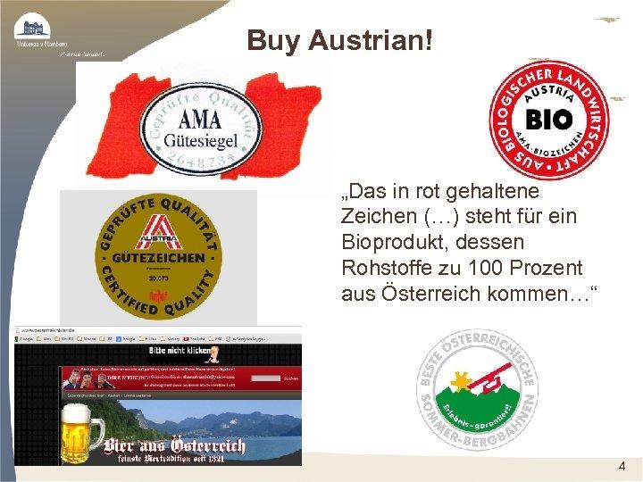 """Buy Austrian! • """"Das in rot gehaltene Zeichen (…) steht für ein Bioprodukt, dessen"""