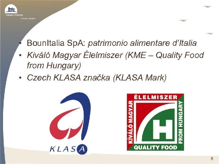• Boun. Italia Sp. A: patrimonio alimentare d'Italia • Kiváló Magyar Élelmiszer (KME