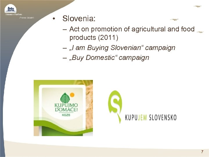 • Slovenia: – Act on promotion of agricultural and food products (2011) –