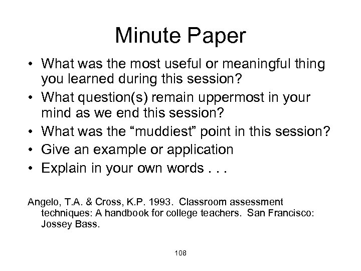 Minute Paper • What was the most useful or meaningful thing you learned during