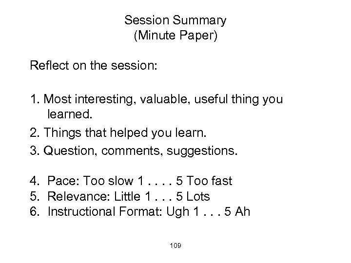 Session Summary (Minute Paper) Reflect on the session: 1. Most interesting, valuable, useful thing