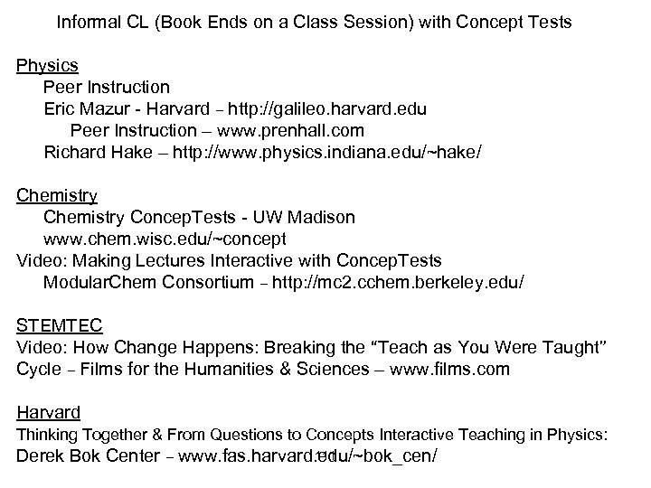 Informal CL (Book Ends on a Class Session) with Concept Tests Physics Peer Instruction