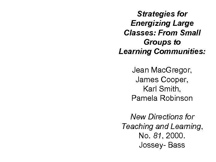 Strategies for Energizing Large Classes: From Small Groups to Learning Communities: Jean Mac. Gregor,