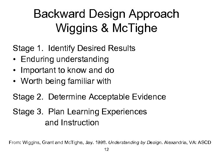 Backward Design Approach Wiggins & Mc. Tighe Stage 1. Identify Desired Results • Enduring