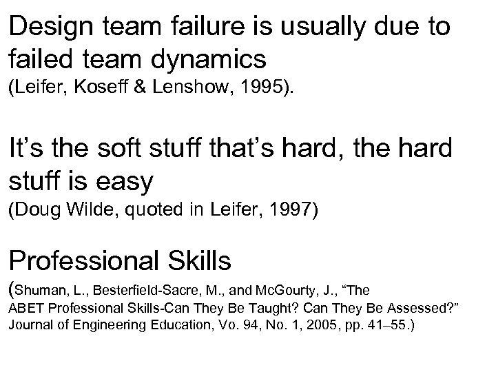 Design team failure is usually due to failed team dynamics (Leifer, Koseff & Lenshow,