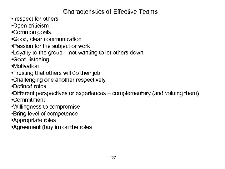 Characteristics of Effective Teams • respect for others • Open criticism • Common goals