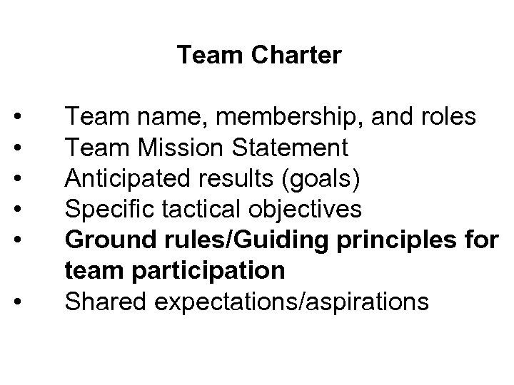 Team Charter • • • Team name, membership, and roles Team Mission Statement Anticipated