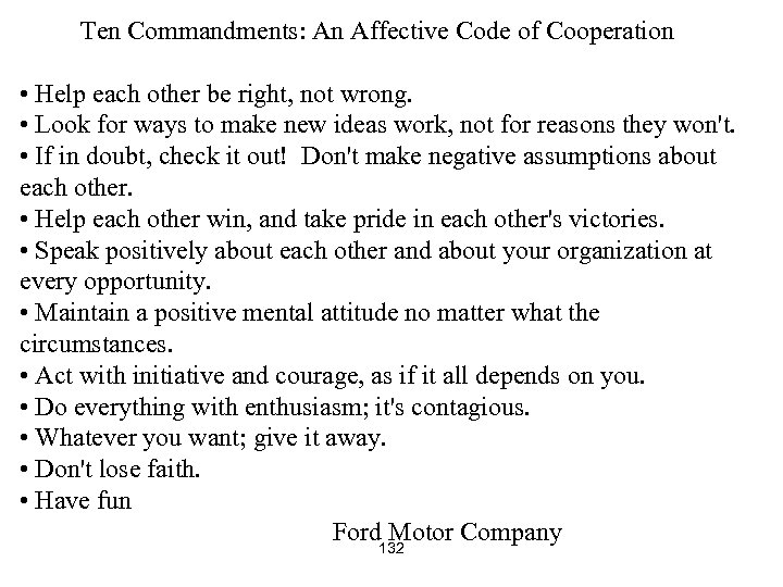 Ten Commandments: An Affective Code of Cooperation • Help each other be right, not