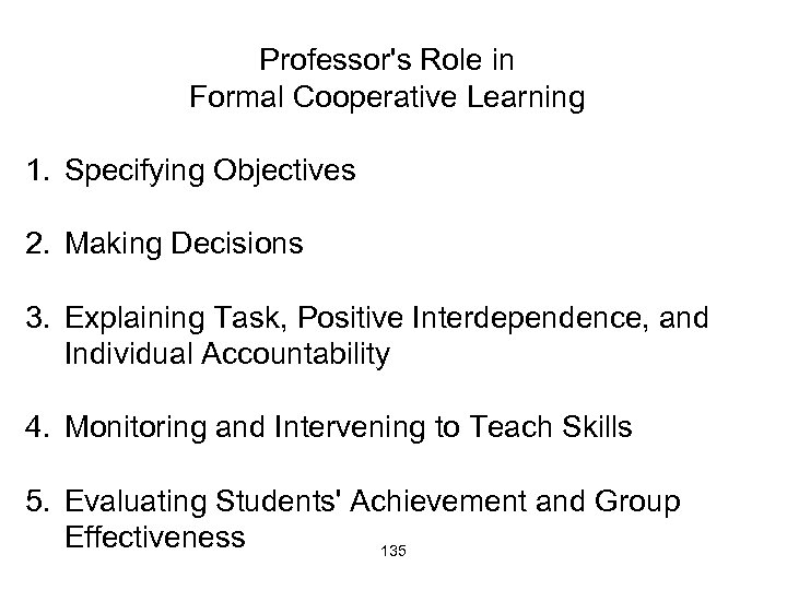 Professor's Role in Formal Cooperative Learning 1. Specifying Objectives 2. Making Decisions 3. Explaining
