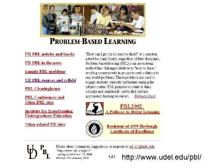 141 http: //www. udel. edu/pbl/