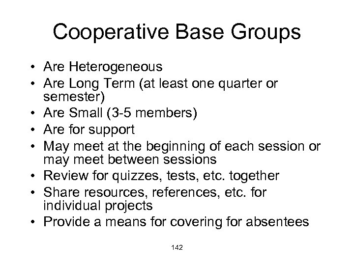 Cooperative Base Groups • Are Heterogeneous • Are Long Term (at least one quarter