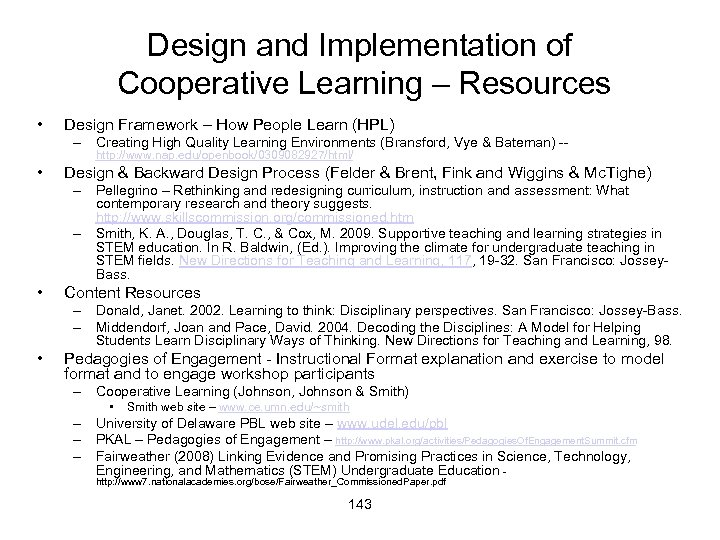 Design and Implementation of Cooperative Learning – Resources • Design Framework – How People