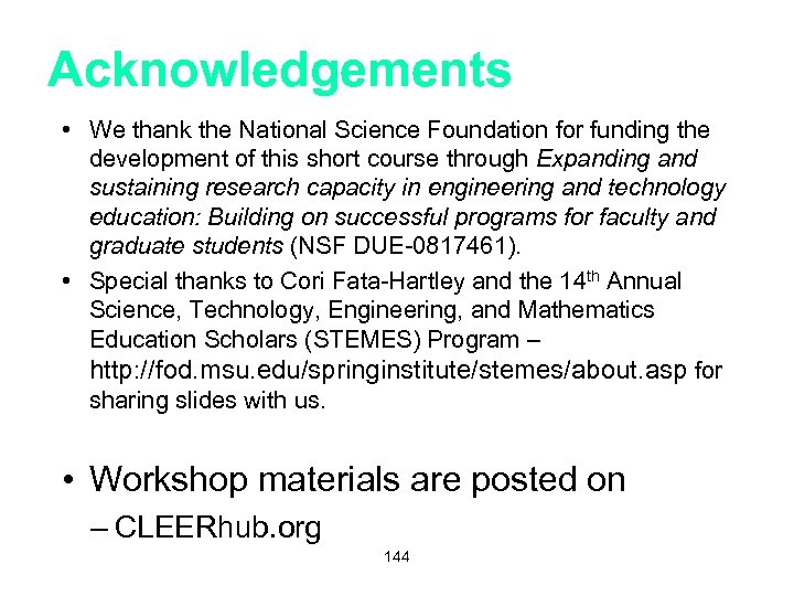 Acknowledgements • We thank the National Science Foundation for funding the development of this