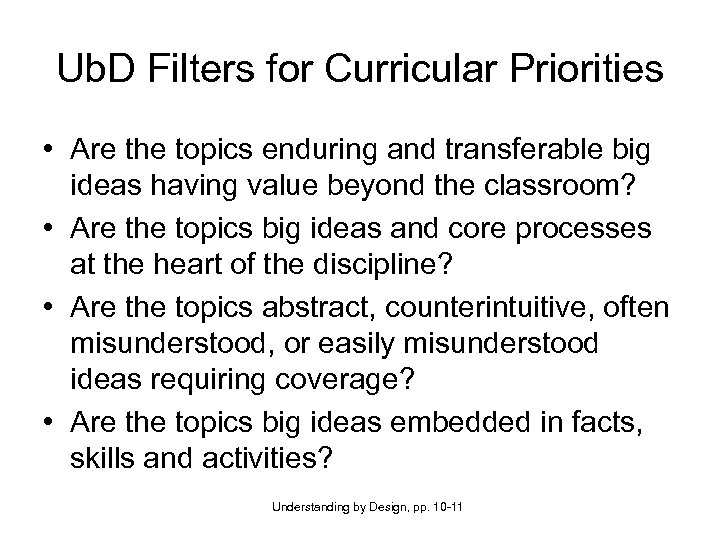 Ub. D Filters for Curricular Priorities • Are the topics enduring and transferable big