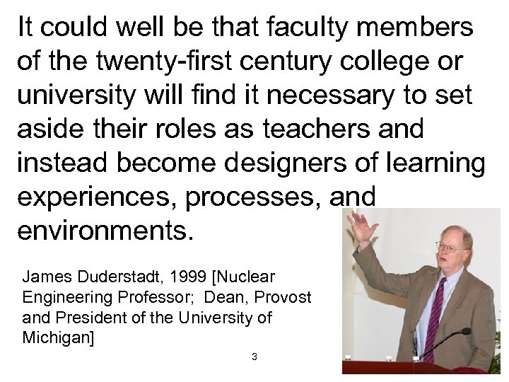 It could well be that faculty members of the twenty-first century college or university