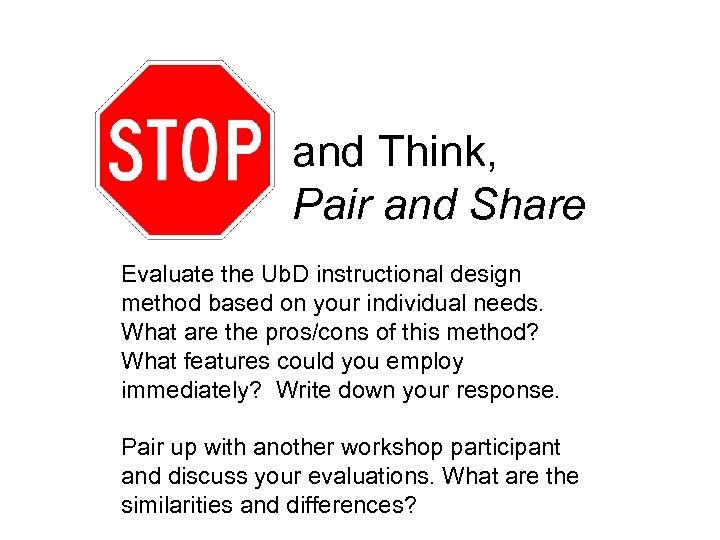 and Think, Pair and Share Evaluate the Ub. D instructional design method based on